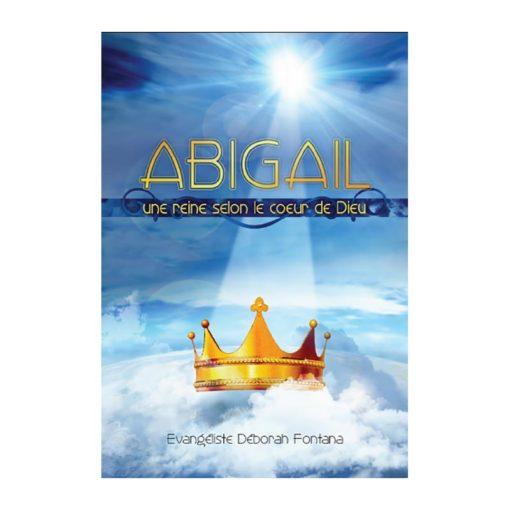 Abigaïl une reine selon le coeur de Dieu