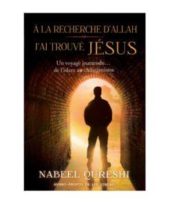 À la recherche d'Allah j'ai trouvé Jésus