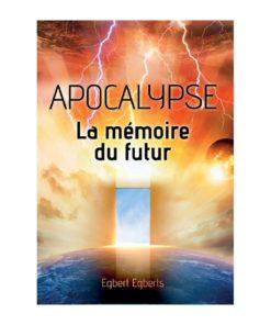 Apocalypse La mémoire du futur