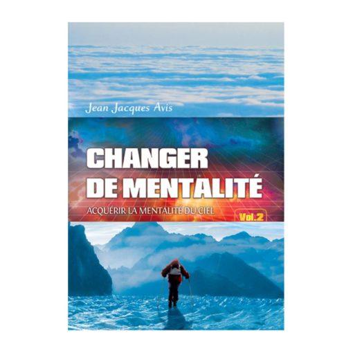 Changer de mentalité Vol.2