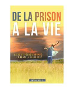 De la prison à la vie