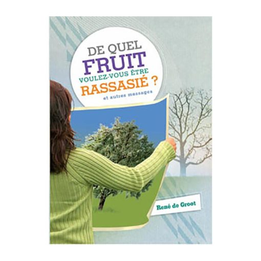 De quel fruit voulez-vous être rassasié ?