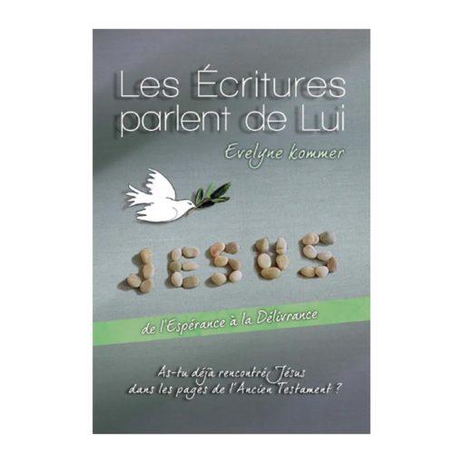 Les Ecritures parlent de lui, Jésus