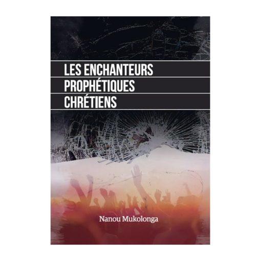 Les enchanteurs prophétiques chrétiens