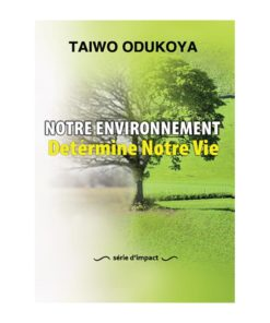Notre environnement détermine notre vie